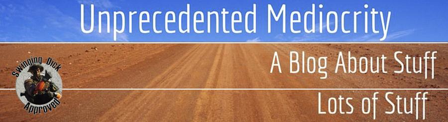 Unprecedented-Mediocrity