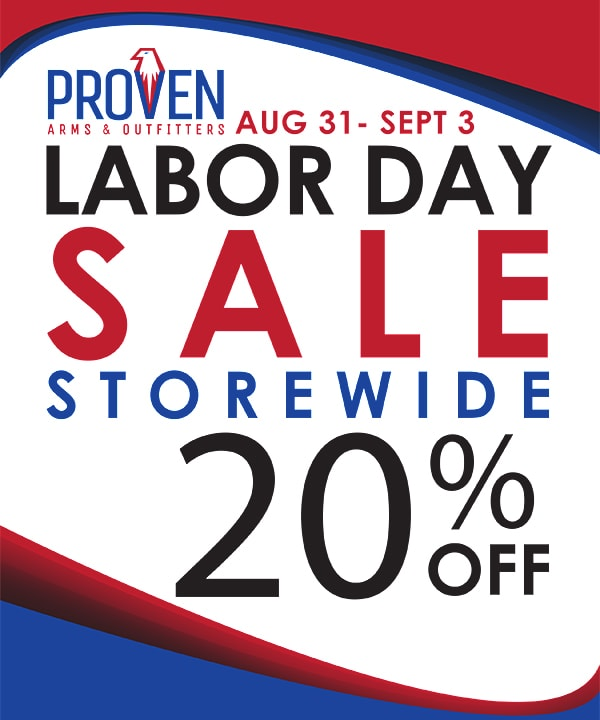 Proven Arms & Outfitters is having a Labor Day sale, both online and in their brick & mortar stores.