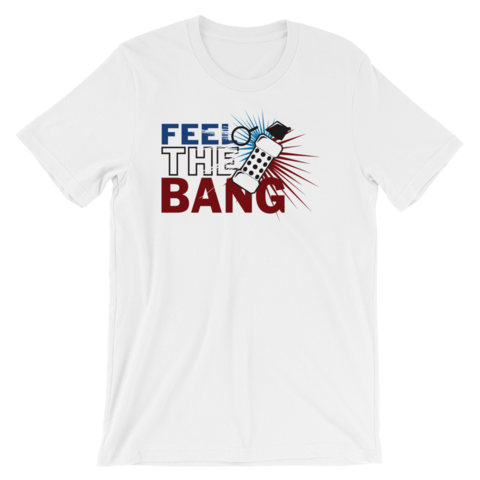 Feel the Bang Tee